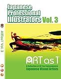ART as 1: Japanese Professional Illustrators Vol. 3 (ARTas1® series)