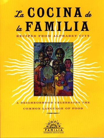 LA Cocina De LA Familia: Recipes from Alphabet City : A Neighborhood Clelbrates the Common Language of Food