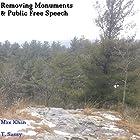 Removing Monuments and Public Free Speech Hörbuch von Max Khan Gesprochen von: T. Sassy