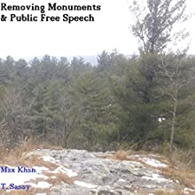 Removing Monuments and Public Free Speech Audiobook by Max Khan Narrated by T. Sassy