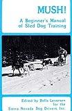 Mush, Sierra Nevada Dog Drivers, 0914124064