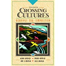 Crossing Cultures: Readings for Composition (5th Edition)