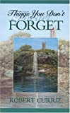 Things You Don't Forget, Robert Currie, 1550501534