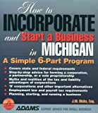 How to Incorporate and Start a Business in Michigan, J. W. Dicks, 1558505903