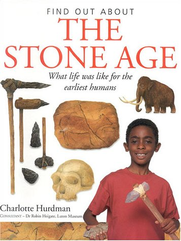 The Stone Age (Find Out About)