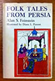 img - for Folk tales from Persia . . . Illustrated by Diana L. Paxson book / textbook / text book