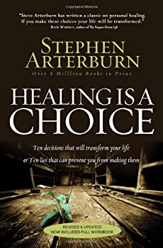 Healing Is a Choice: 10 Decisions That Will Transform Your Life and 10 Lies That Can Prevent You From Making Them 0785288465 Book Cover
