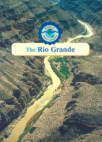 The Rio Grande (Rivers of North America)
