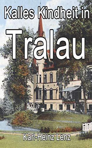 Kalles Kindheit in Tralau