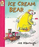 Ice-Cream Bear, Jez Alborough, 0763602930