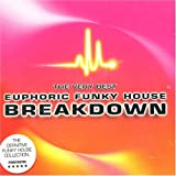 The Very Best Euphoric Funky House Breakdown