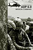 img - for Army Doctrine Publication ADP 6-0 Mission Command change 2 12 March 2014 book / textbook / text book