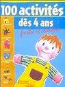 100 activités dès 4 ans : Faciles et Créatives par Castor