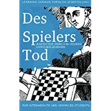 Learning German through Storytelling: Des Spielers Tod - a detective story for German language learners (includes exercises): for intermediate and ... & Momsen) (Volume 3) (German Edition)