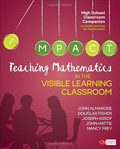 Teaching Mathematics in the Visible Learning Classroom, High School (Corwin Mathematics)