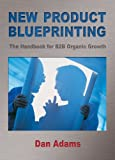 New Product Blueprinting The Handbook for B2B