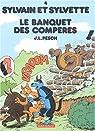 Sylvain et Sylvette, tome 4 : Le banquet des Compères par Pesch