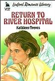 Return to River Hospital, Kathleen Treves, 0708960669