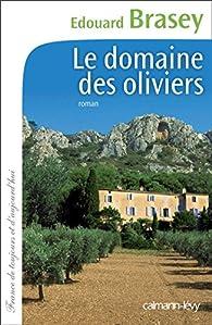 Le Domaine des oliviers par Edouard Brasey