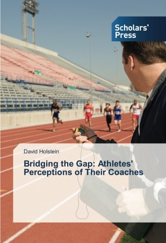 Bridging the Gap: Athletes' Perceptions of Their Coaches