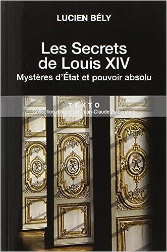 Les secrets de Louis XIV : Mystères d'Etat et pouvoir absolu pdf ebook