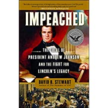 Impeached: The Trial of President Andrew Johnson and the Fight for Lincoln's Legacy