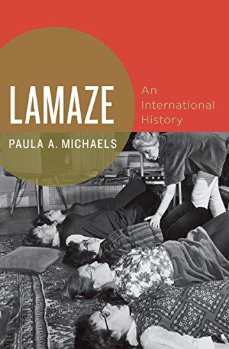 Press Lamaze - Lamaze: An International History (Oxford Studies in International History)