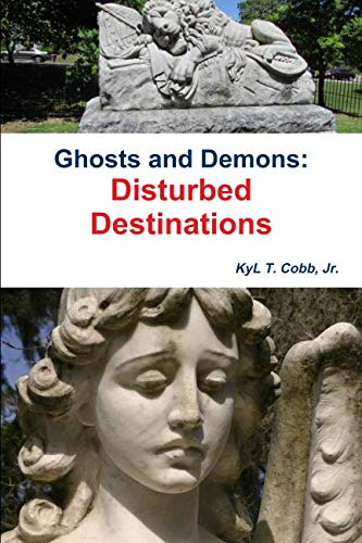 Ghosts and Demons: Disturbed Destinations