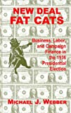 New Deal Fat Cats, Michael J. Webber, 0823219461