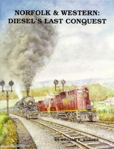 Norfolk and Western: Diesel's Last Conquest
