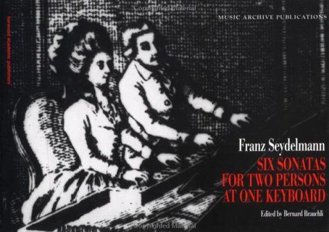 Six Sonatas for Two Persons at One Keyboard: Franz Seydelmann (Music Archive Publications)