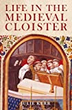 img - for Life in the Medieval Cloister book / textbook / text book