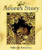The Acorn's Story, Valerie Greeley, 0027369161