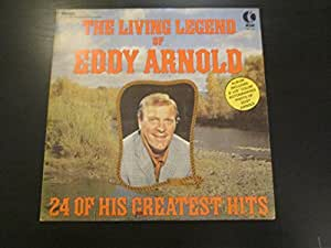 """The Living Legend Of Eddy Arnold: 24 Of His Greatest Hits (Includes 8"""" x 10"""" Color Photo Insert) [VINYL LP] [STEREO]"""