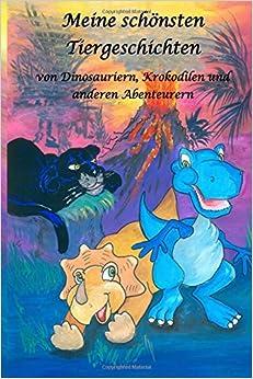 Book Meine schönsten Tiergeschichten - von Dinosauriern, Krokodilen und anderen Abenteurern