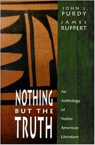 An Anthology of Native American Literature Nothing But the Truth