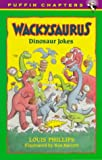 Wackysaurus, Louis Phillips, 0140386483