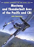 Mustang and Thunderbolt Aces of the Pacific and CBI, John Stanaway, 1855327805