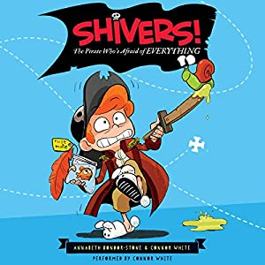 Shivers!: The Pirate Who's Afraid of Everything Audiobook