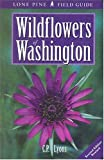 Wildflowers of Washington, C. P. Lyons, 1551052075