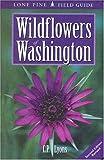 Wildflowers of Washington, C. P. Lyons, 1551052075