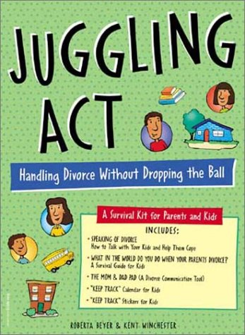 Juggling Act: Handling Divorce Without Dropping the Ball: A Survival Kit for Parents and Kids by Free Spirit Pub