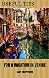 Useful Tips, For A Vacation In Venice