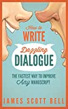 Book Cover for How to Write Dazzling Dialogue: The Fastest Way to Improve Any Manuscript
