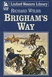 Brigham's Way, Richard Wyler, 1846177782