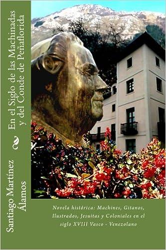 En el Siglo de las Machinadas y del Conde de Peñaflorida: Amazon.es: Santiago Martínez Álamos: Libros