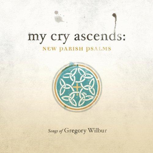 My Cry Ascends: New Parish Psalms