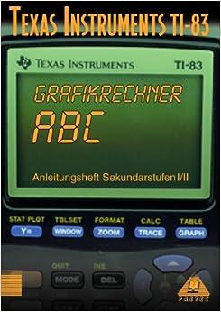 Book Grafikrechner ABC. Texas Instruments TI-83.