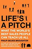 img - for Life's a Pitch: What the World's Best Sales People Can Teach Us All book / textbook / text book