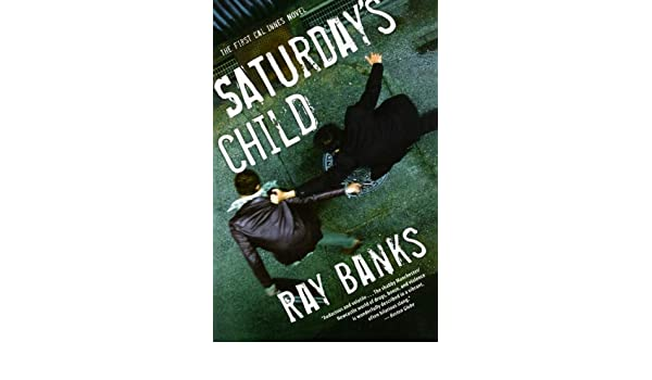 Saturdays Child (Cal Innes): Amazon.es: Ray Banks: Libros en idiomas extranjeros